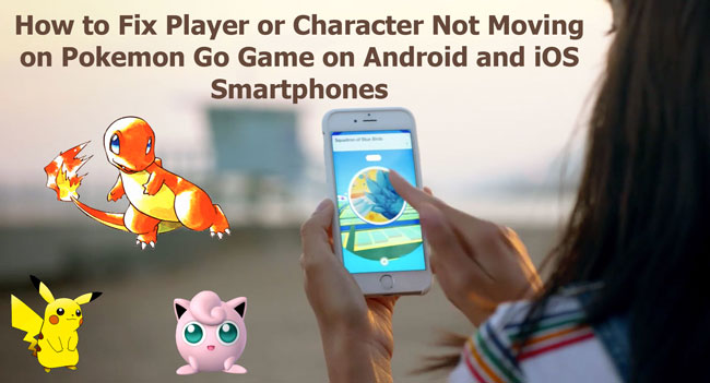 Fix Player not moving on Pokemon Go Errors