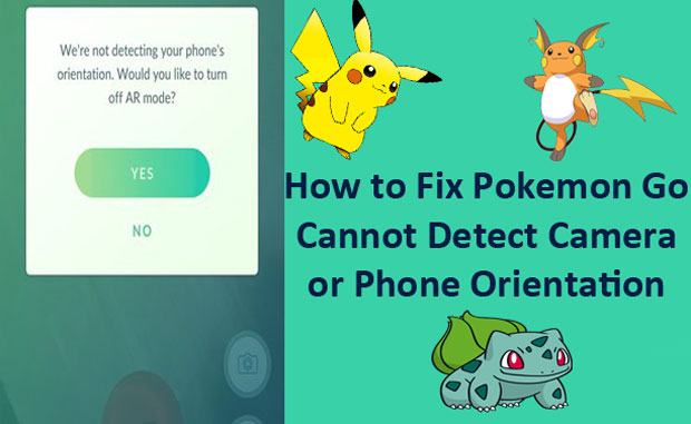 How to Fix Pokemon go Can't detect Camera Orientation