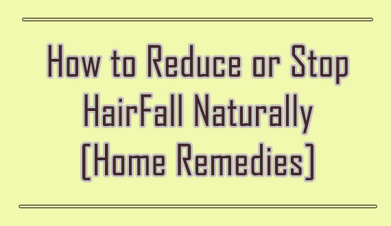 Tips to Reduce Hair Fall Naturally