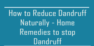 How to Reduce, Clear, Stop Dandruff Naturally and Permanently