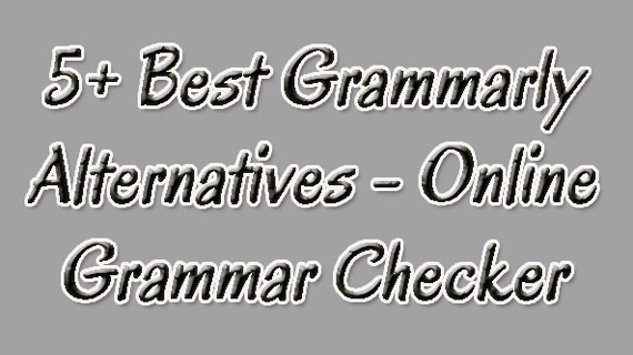 Online Grammar Checker Tools Like Grammarly