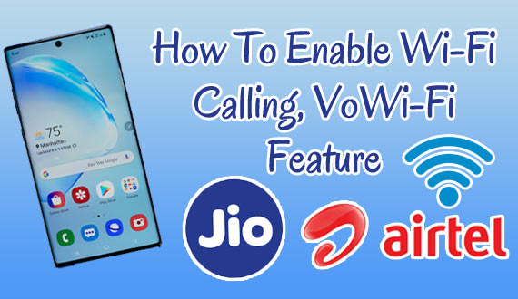 How to Enable Wi-Fi Calling, VoWiFi Feature