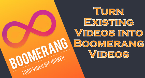 How to turn videos into a boommerang