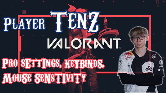 Player TenZ Valorant Pro Settings