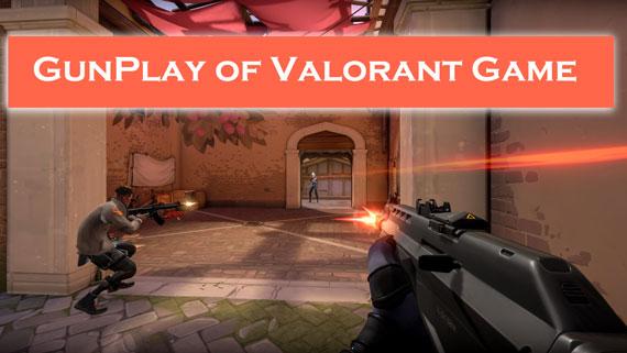 GunPlay of Valorant Game