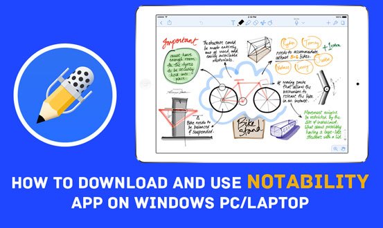 How to Download and Use Notability App on Windows Computer