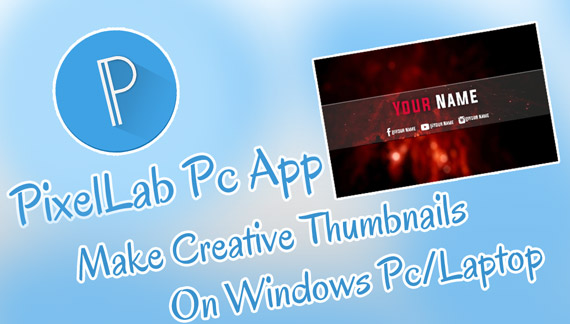 How to Download and Use PixelLab for Pc/Laptop