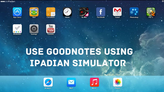 How to Use GoodNotes App using iPadian Simulator